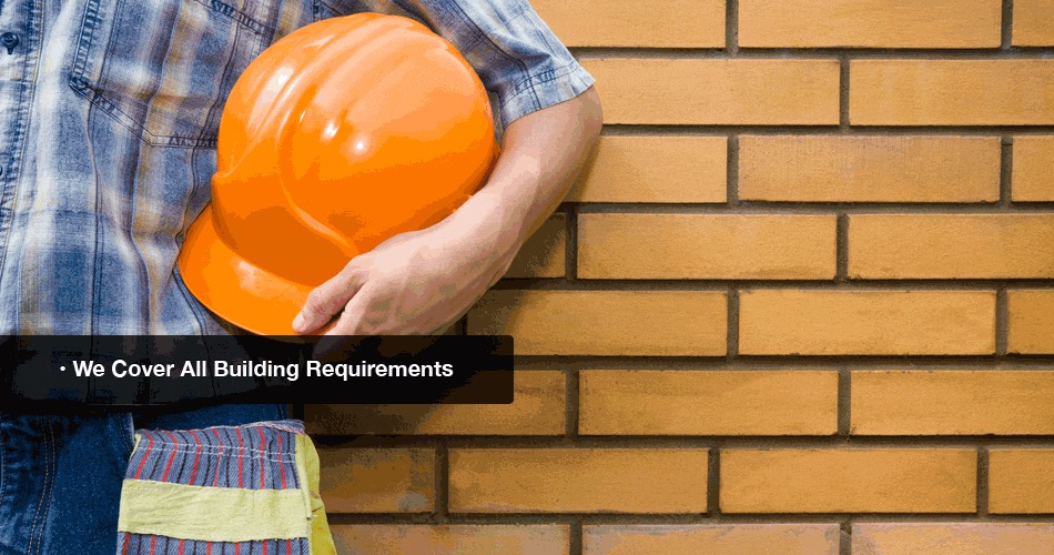 We cover all building requirements